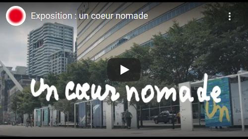 Image menant vers la vidéo de l'exposition Un coeur nomade