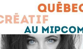 Bouton Québec créatif au MIPCOM 2018
